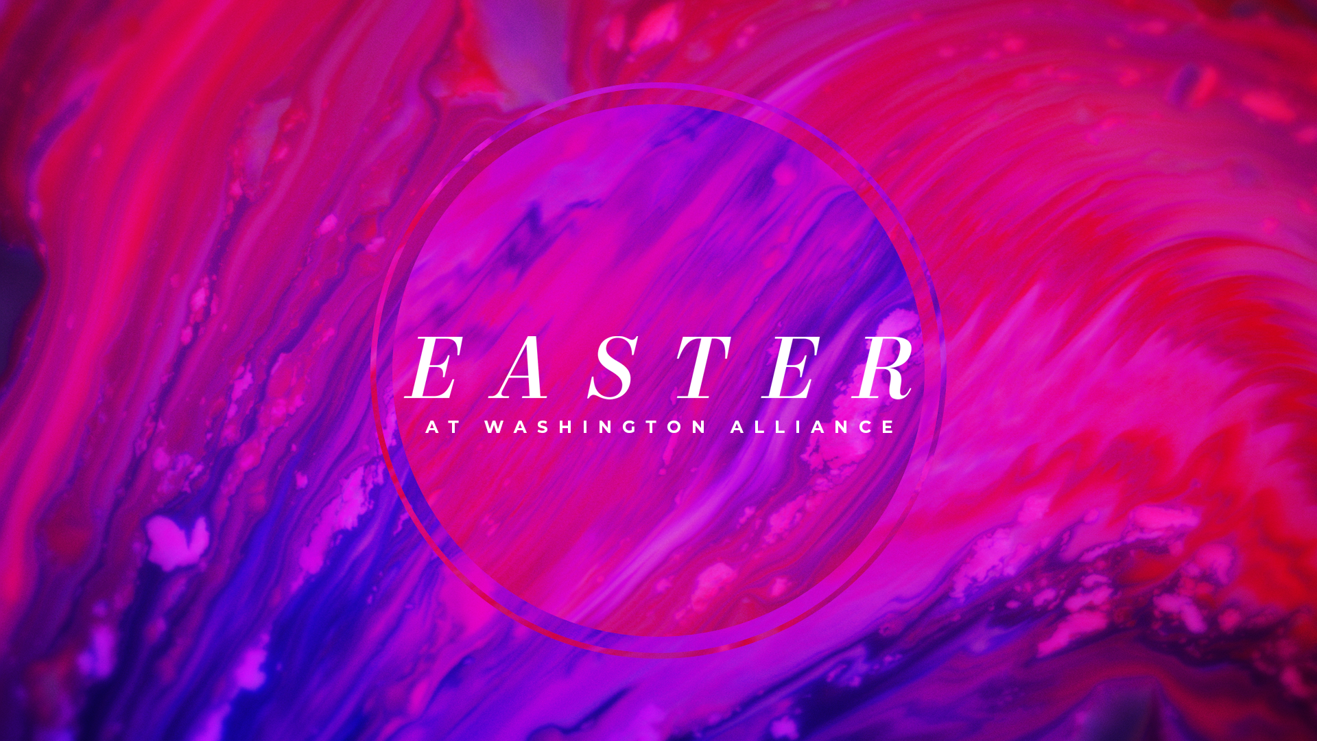Easter at Washington Alliance 2019