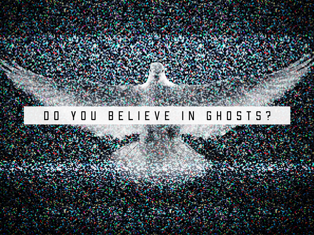 Do You Believe In Ghosts? (Part 5)